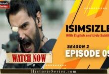 Photo of Isimsizler Season 2 Episode 9 in Urdu Subtitles