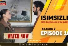 Photo of Isimsizler Season 2 Episode 10 in Urdu Subtitles